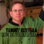 TOMMY CENTOLA: How Do You Red Bean?