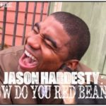 JASON HARDESTY: How Do You Red Bean?
