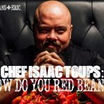 CHEF ISAAC TOUPS: How Do You Red Bean?