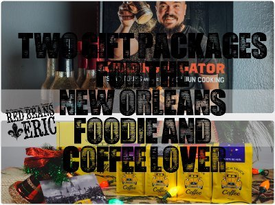 Two Gift Packages for the NOLA Foodie and Coffee Lover