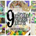 9 Amazing King Cake Inspired Recipes for Mardi Gras